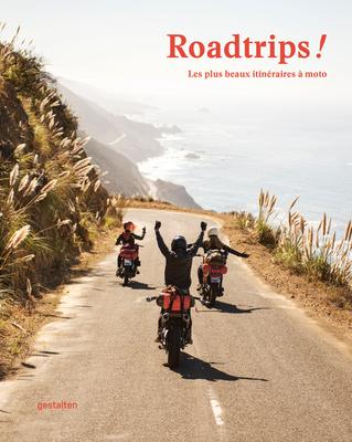 Roadtrips !: Les Plus Beaux Itinéraires À Moto Cover Image