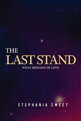 The Last Stand: What Remains of Love Cover Image