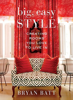 Big, Easy Style: Creating Rooms You Love to Live in Cover Image