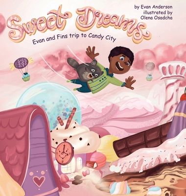Sweet Dreams: Evan and Fin's Trip to Candy City Cover Image