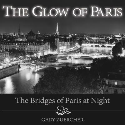 The Glow of Paris: The Bridges of Paris at Night Cover Image