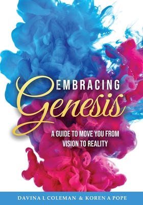 Embracing Genesis: A Guide To Move You From Vision To Reality Cover Image