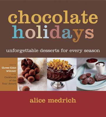 Chocolate Holidays: Unforgettable Desserts for Every Season Cover Image
