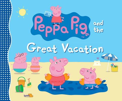 Peppa Pig and the Great Vacation Cover Image