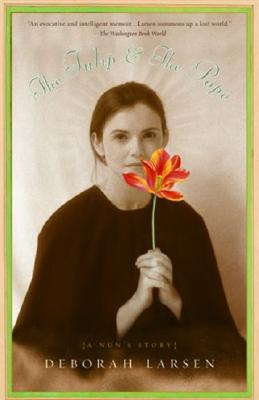 The Tulip and the Pope: A Nun's Story Cover Image