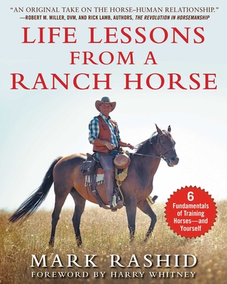 Life Lessons from a Ranch Horse: 6 Fundamentals of Training Horses—and Yourself Cover Image
