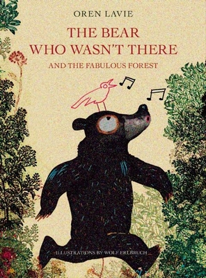 The Bear Who Wasn't There: And the Fabulous Forest Cover Image