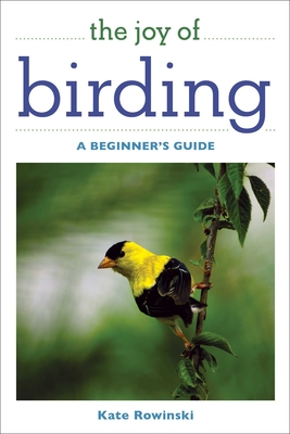 The Joy of Birding: A Beginner's Guide (Joy of Series) Cover Image