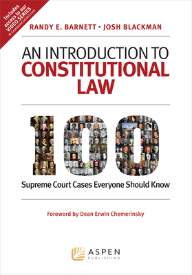 An Introduction to Constitutional Law: 100 Supreme Court Cases Everyone Should Know Cover Image