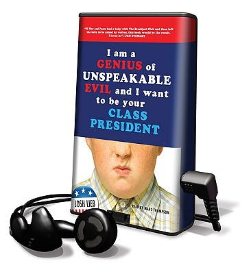 I Am a Genius of Unspeakable Evil and I Want to Be Your Class President [With Earbuds] Cover