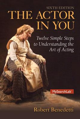 Actor in You: Twelve Simple Steps to Understanding the Art of Acting, the Cover Image