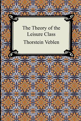 The Theory of the Leisure Class Cover Image