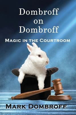 Dombroff On Dombroff: Magic in the Courtroom Cover Image