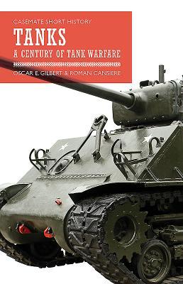 Tanks: A Century of Tank Warfare (Casemate Short History) Cover Image