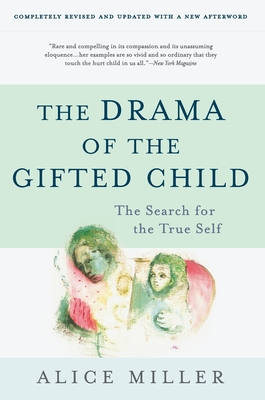The Drama of the Gifted Child: The Search for the True Self, Third Edition Cover Image