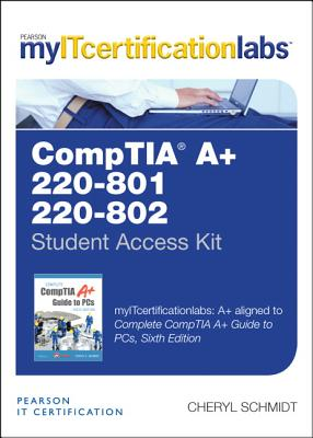 The Complete Comptia A+ Guide to PCs Myitcertificationlabs -- Access Card Cover Image