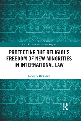 Protecting the Religious Freedom of New Minorities in International Law Cover Image