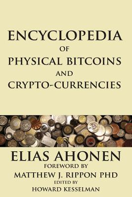 Encyclopedia of Physical Bitcoins and Crypto-Currencies Cover Image