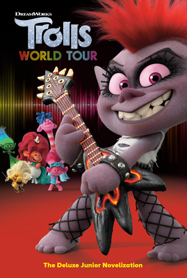 Trolls World Tour: The Deluxe Junior Novelization (DreamWorks Trolls World Tour) Cover Image