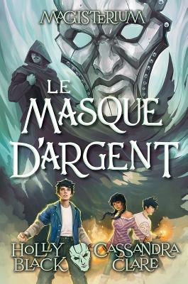 Magisterium: N? 4 - Le Masque d'Argent Cover Image