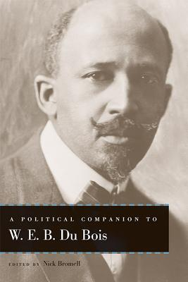 Cover for A Political Companion to W. E. B. Du Bois (Political Companions to Great American Authors)