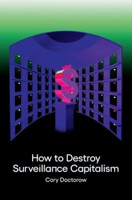 How to Destroy Surveillance Capitalism Cover Image