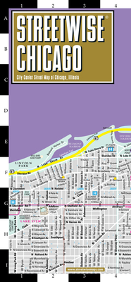 Streetwise Chicago Map - Laminated City Center Street Map of Chicago, Illinois (Michelin Streetwise Maps) Cover Image