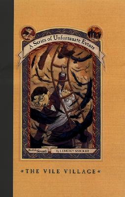 A Series of Unfortunate Events #7: The Vile Village Cover Image