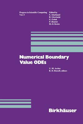 Numerical Boundary Value Odes: Proceedings of an International Workshop, Vancouver, Canada, July 10-13, 1984 (Progress in Scientific Computing #5) Cover Image
