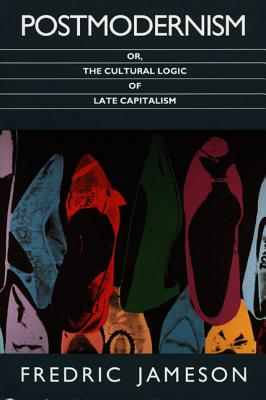 Postmodernism, Or, the Cultural Logic of Late Capitalism Cover