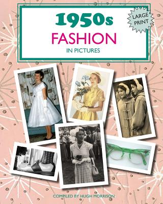 1950s Fashion in Pictures: Large print book for dementia patients Cover Image