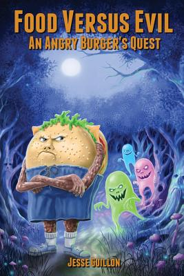Food Versus Evil: An Angry Burger's Quest Cover Image