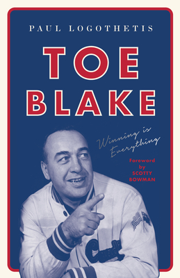 Toe Blake: Winning Is Everything Cover Image