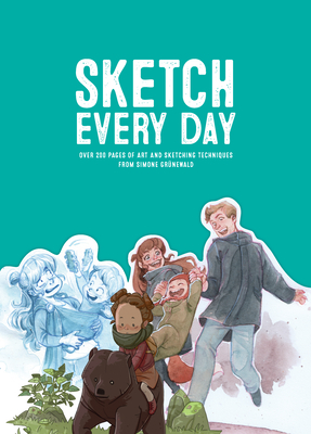 Sketch Every Day: 100+ Simple Drawing Exercises from Simone Grünewald Cover Image