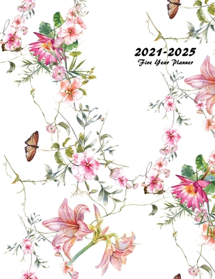 2021-2025 Five Year Planner: 60-Month Schedule Organizer 8.5 x 11 with Floral Cover (Volume 3) Cover Image