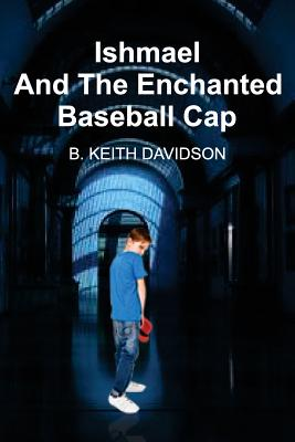 Cover for Ishmael and The Enchanted Baseball Cap