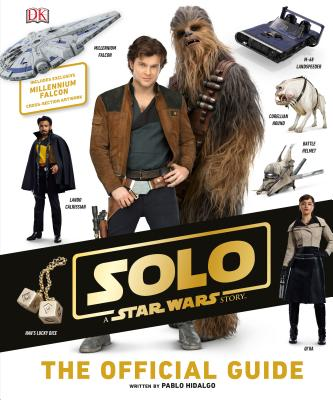 Solo: A Star Wars Story: The Official Guide by DK