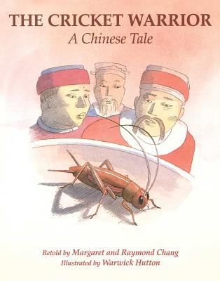 The Cricket Warrior: A Chinese Tale by Margaret and Raymond Chang