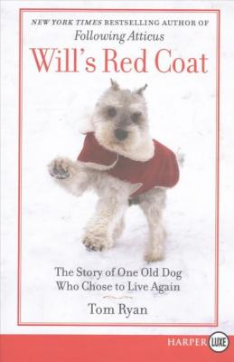 Will's Red Coat: A Story of One Old Dog Who Chose to Live Again Cover Image