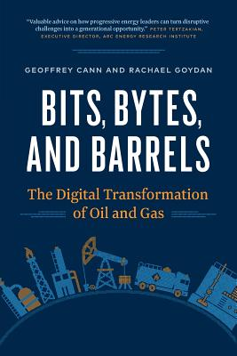 Bits, Bytes, and Barrels: The Digital Transformation of Oil and Gas Cover Image