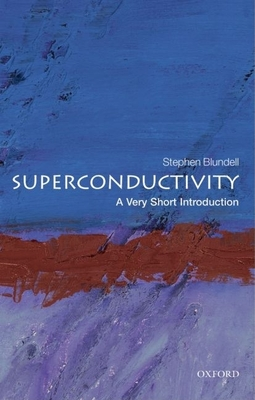 Superconductivity: A Very Short Introduction (Very Short Introductions) Cover Image