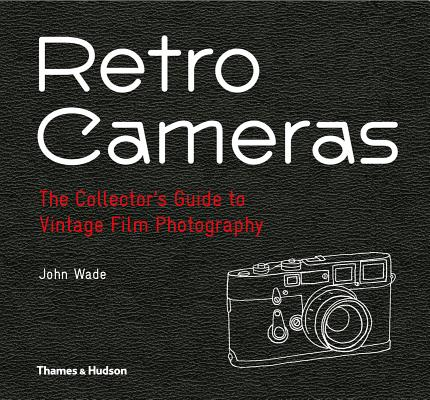 Retro Cameras: The Collector's Guide to Vintage Film Photography Cover Image