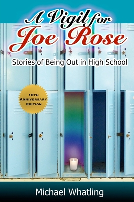 A Vigil for Joe Rose: Stories of Being Out in High School Cover Image