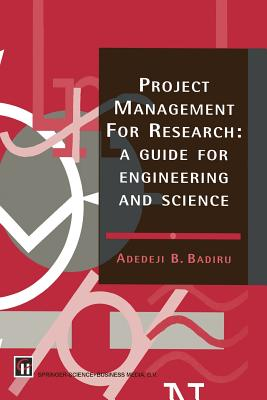 Project Management for Research: A Guide for Engineering and Science Cover Image