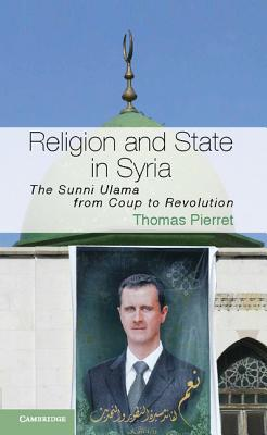 Religion and State in Syria: The Sunni Ulama from Coup to Revolution Cover Image