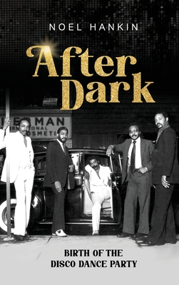 After Dark: Birth of the Disco Dance Party Cover Image