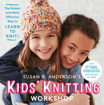 Cover for Susan B. Anderson's Kids' Knitting Workshop
