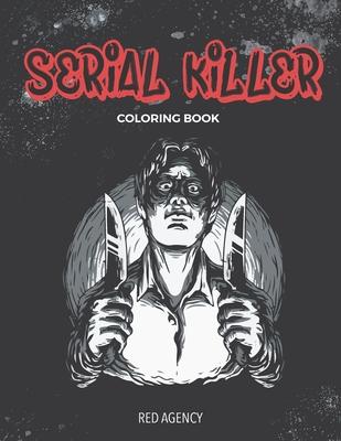 Serial Killer Coloring Book: 50 of Most Dangerous Serial Killers Cover Image