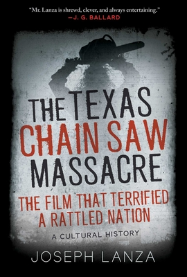 The Texas Chain Saw Massacre: The Film That Terrified a Rattled Nation Cover Image