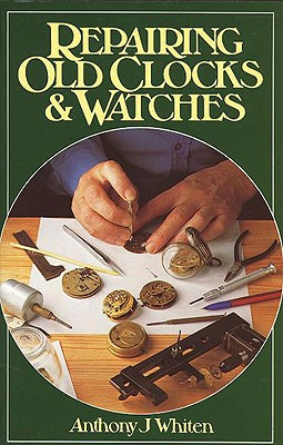 Repairing Old Clocks & Watches Cover Image